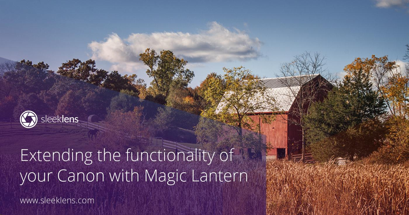 Extending the functionality of your Canon with Magic Lantern