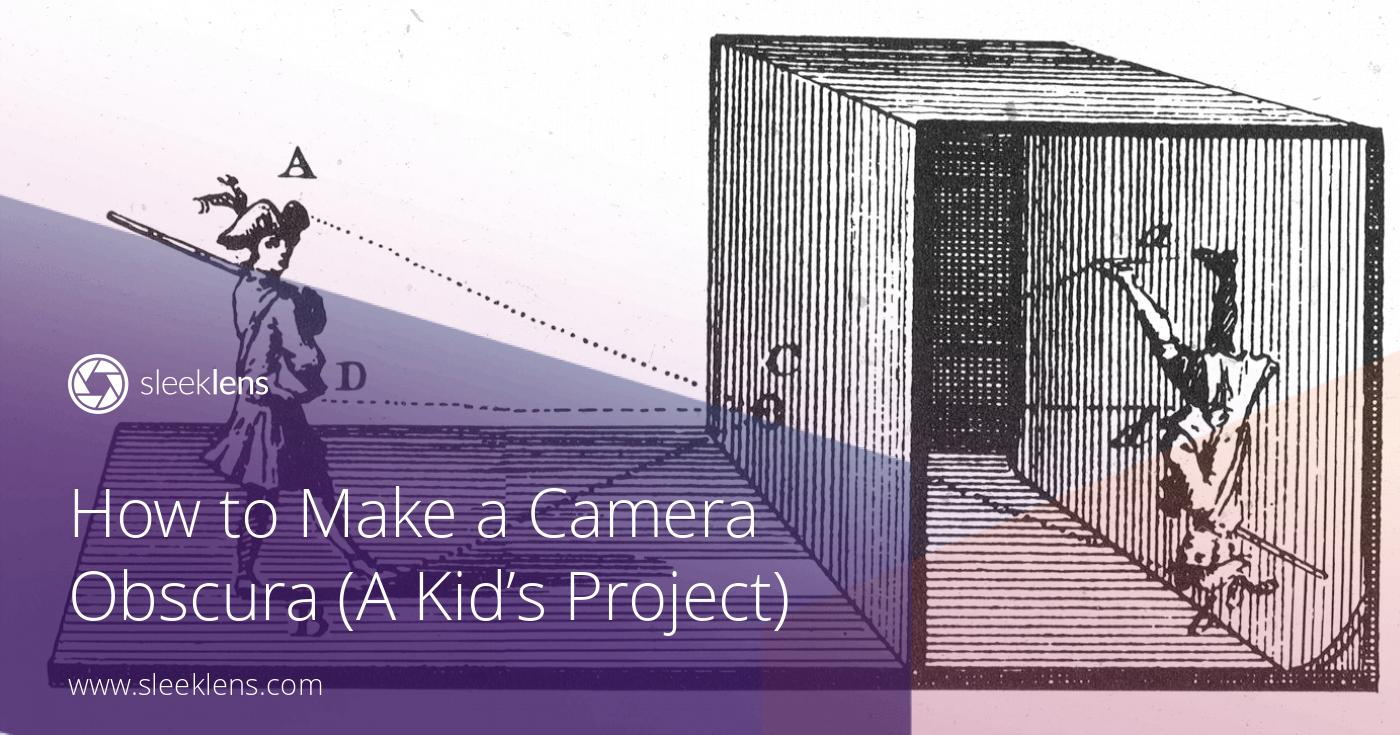 how to make a camera obscura  an exciting project for children