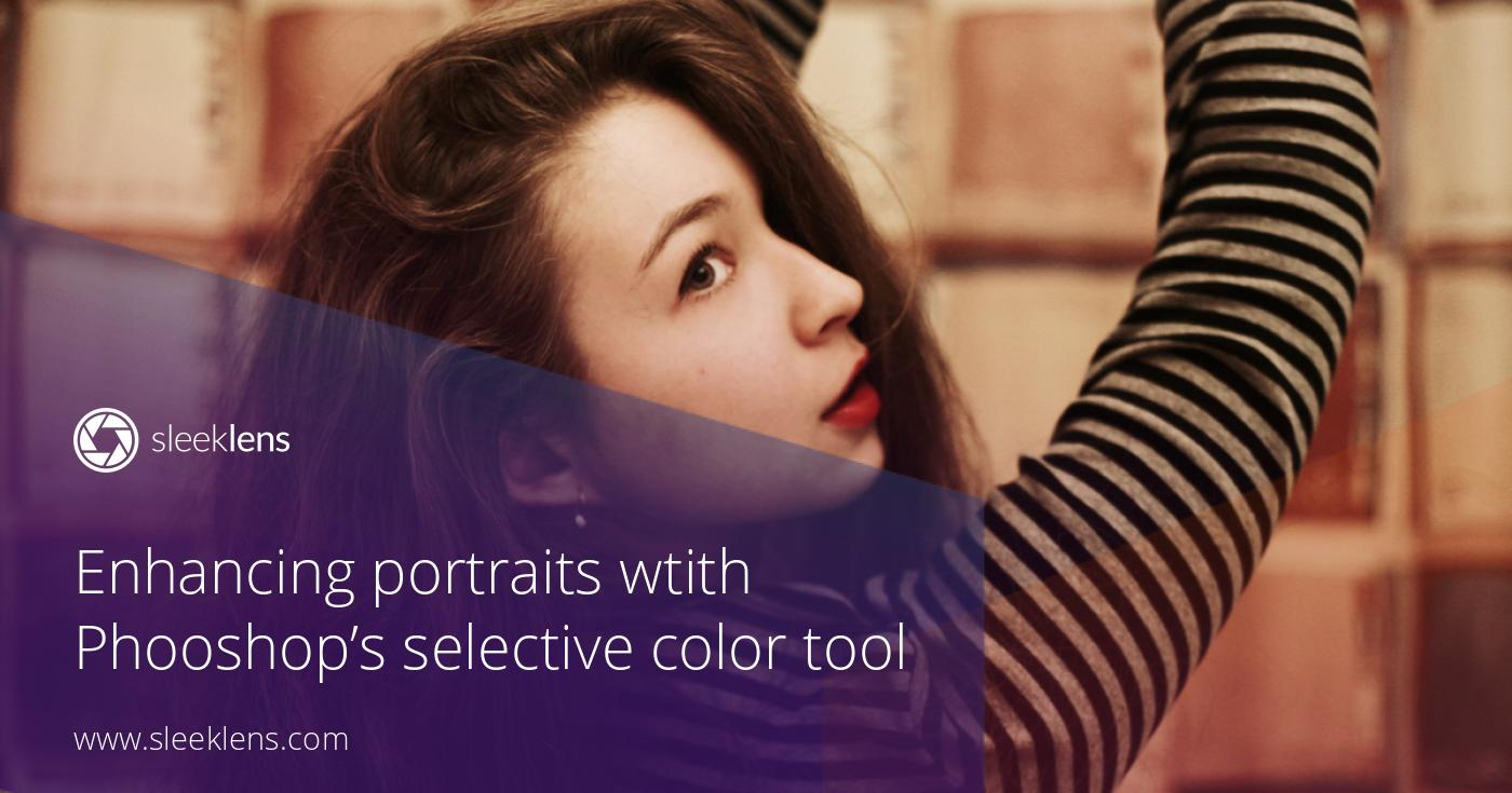 Using selective color in photoshop to create better portraits