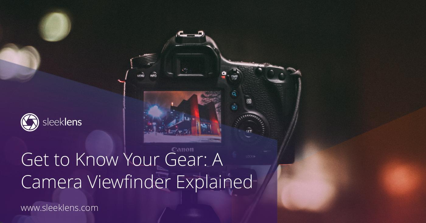 Get to Know Your Gear: A Camera Viewfinder Explained for