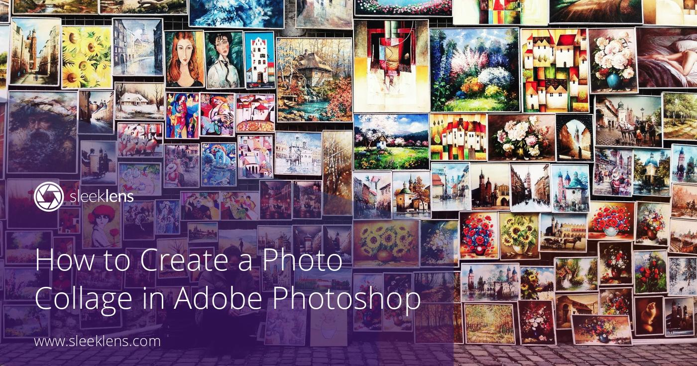 How to Create a Photo Collage in Adobe Photoshop