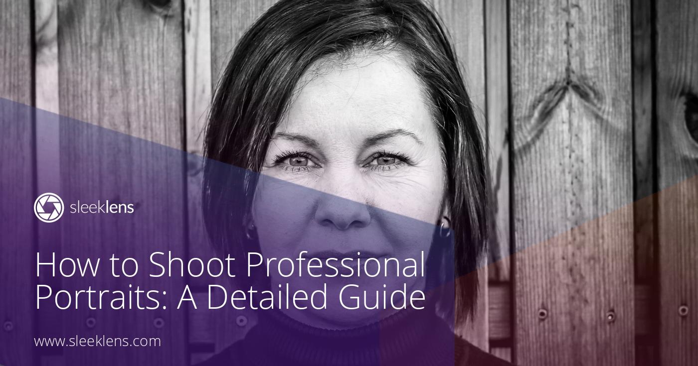 How to Shoot Professional Portraits: A Detailed Guide