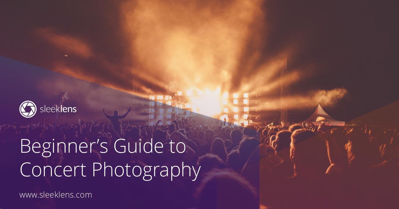 Beginner's Guide to Concert Photography - Sleeklens - Handmade professional Lightroom presets