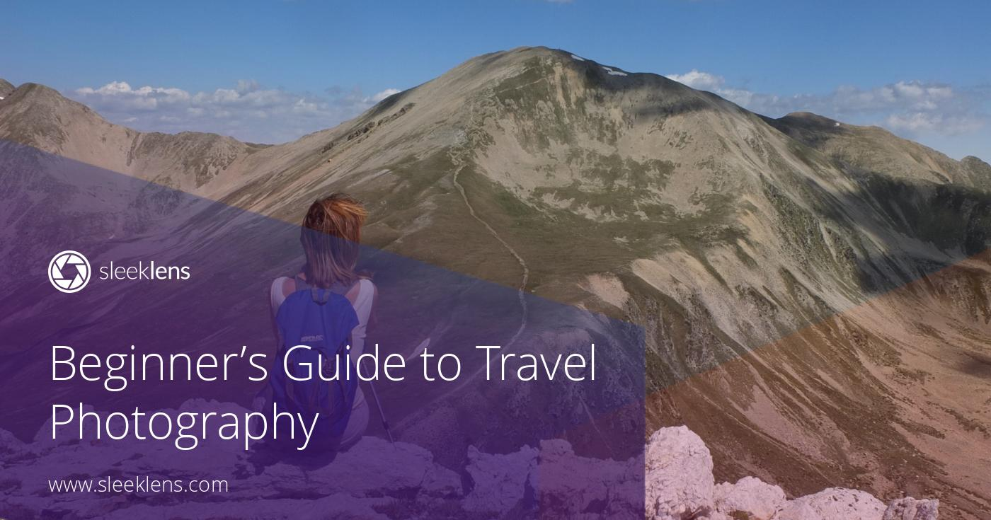Sleeklens Beginner's Guide to Mastering Travel Photography