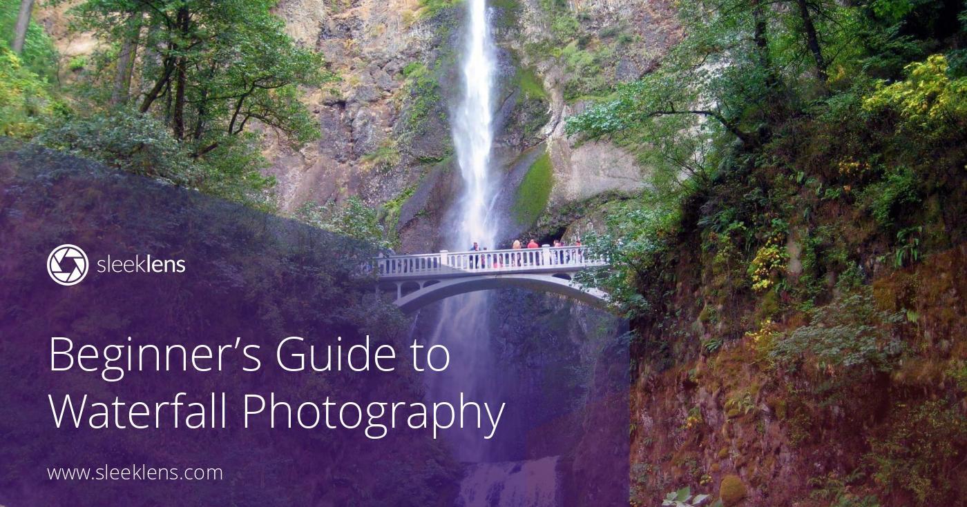 Secrets of Waterfall Photography