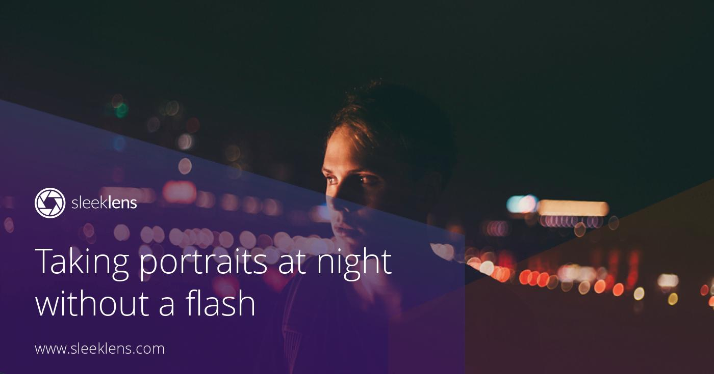 Taking portraits at night without a flash: A Guide to Night Photography