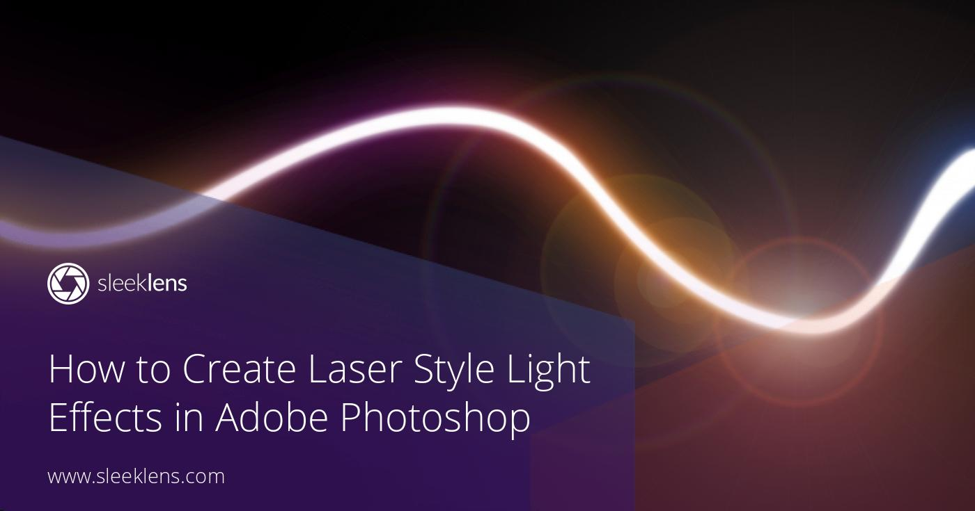 How to Create Light Laser Style Light Effects in Adobe Photoshop