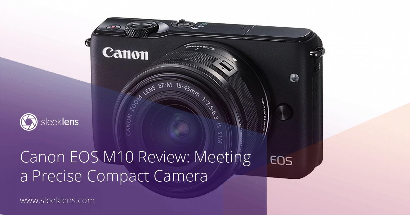 Canon Eos M10 Camera Review Meeting A Precise Compact 760d Body Only Wifi