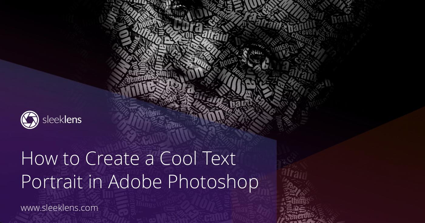 How to Create a Cool Text Portrait in Adobe Photoshop
