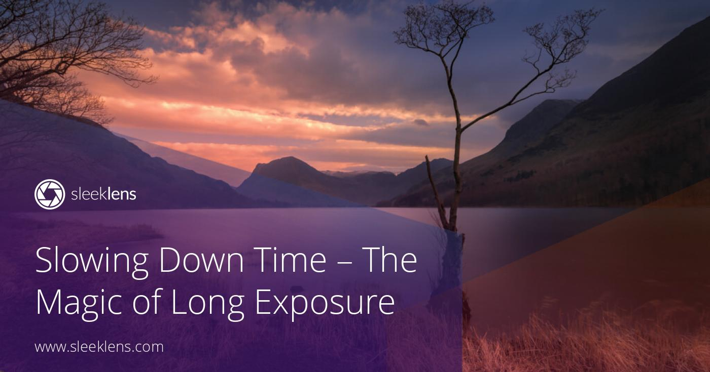 Slowing Down Time - Mastering The Magic of Long Exposure