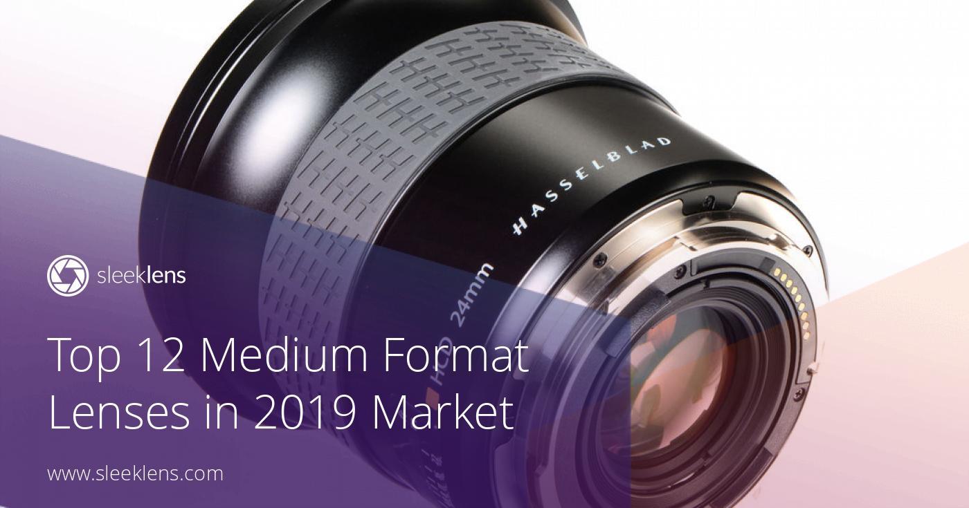 best service 33335 f2e81 Top 12 Medium Format Lenses in 2017 Market - Sleeklens Selection