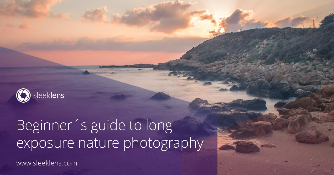 Beginners guide to long exposure nature photography