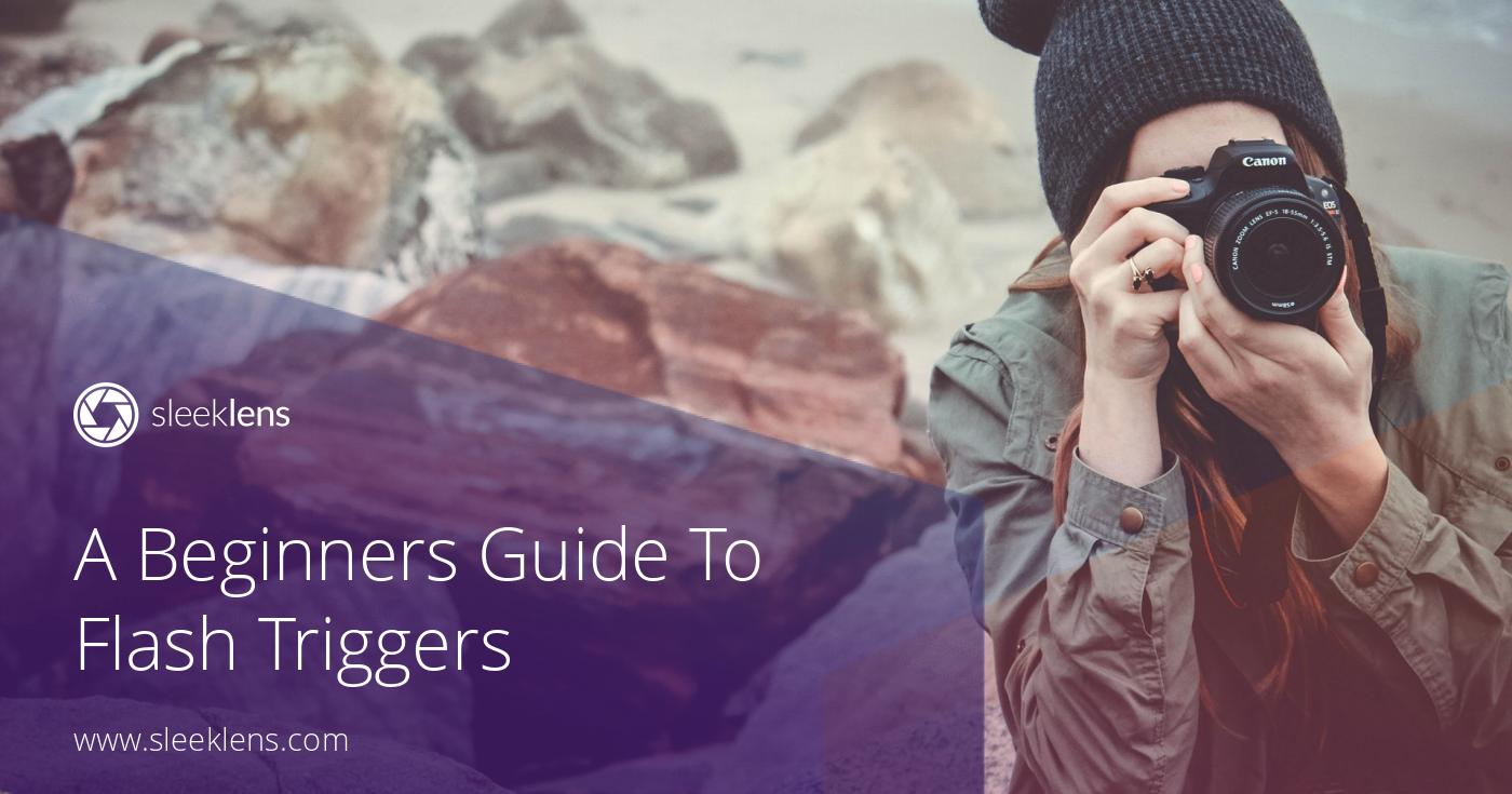 A Beginners Guide To Flash Triggers: What You Need To Know Today