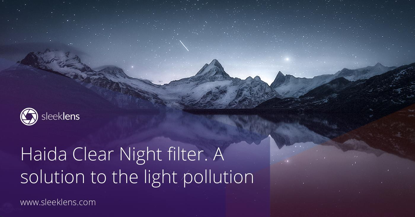 Haida Clear Night filter. A solution to the light pollution