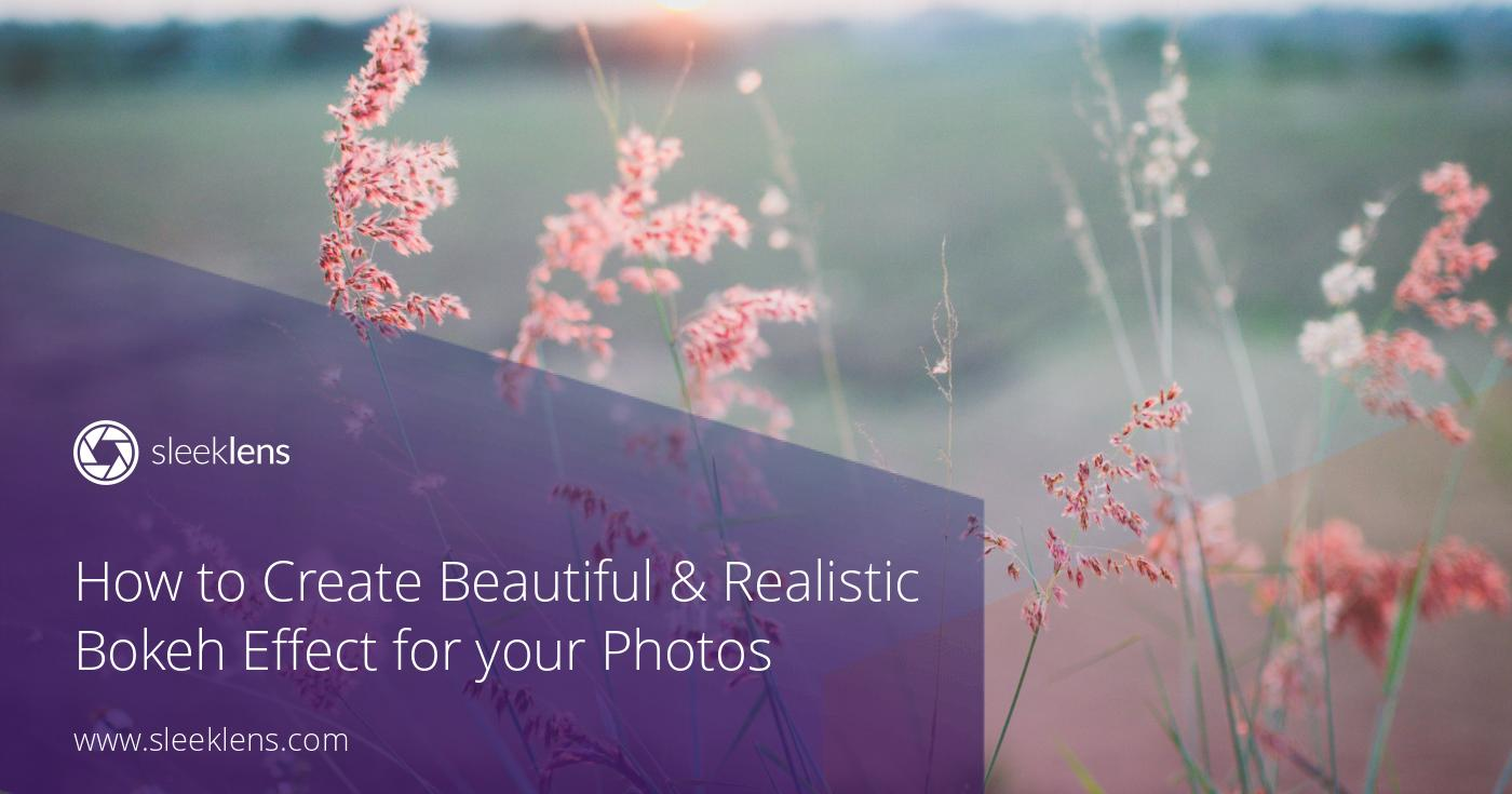 how to create beautiful  u0026 realistic bokeh effect for your photos
