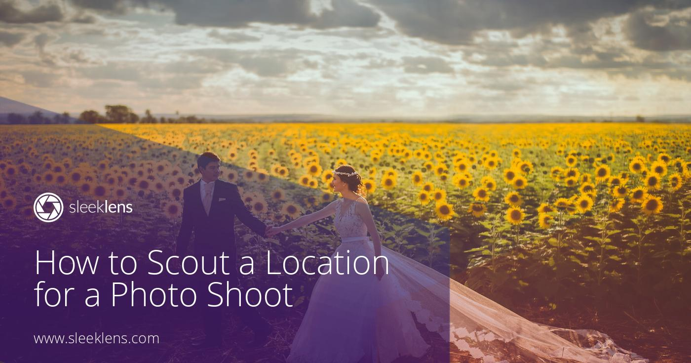 Photography Essentials: How to Scout a Location for a Photo Shoot
