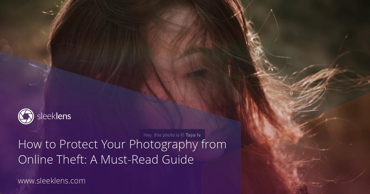 How to Protect Your Photos from Theft: A Must-Read Guide