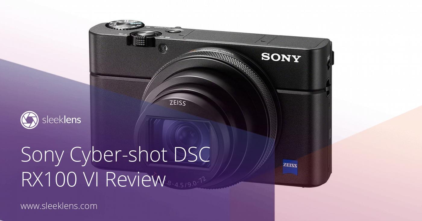 Sony Cyber-shot DSC RX100 VI: A Mirrorless Solution for