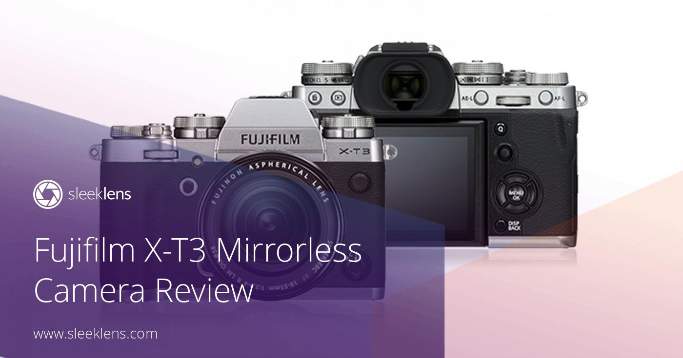 Fujifilm X-T3 Camera Review: Another Camera Worth to be Checked!