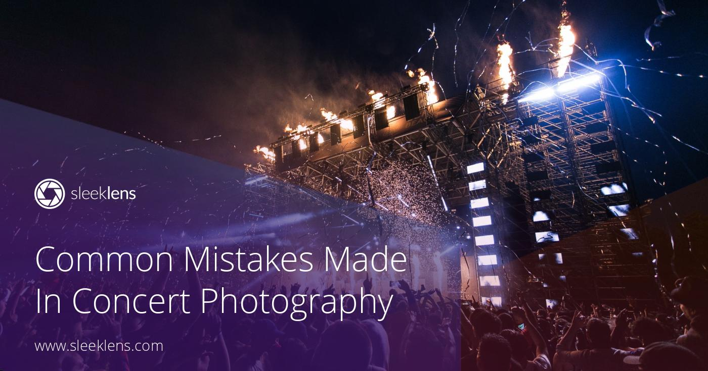 Common Mistakes Made In Concert Photography