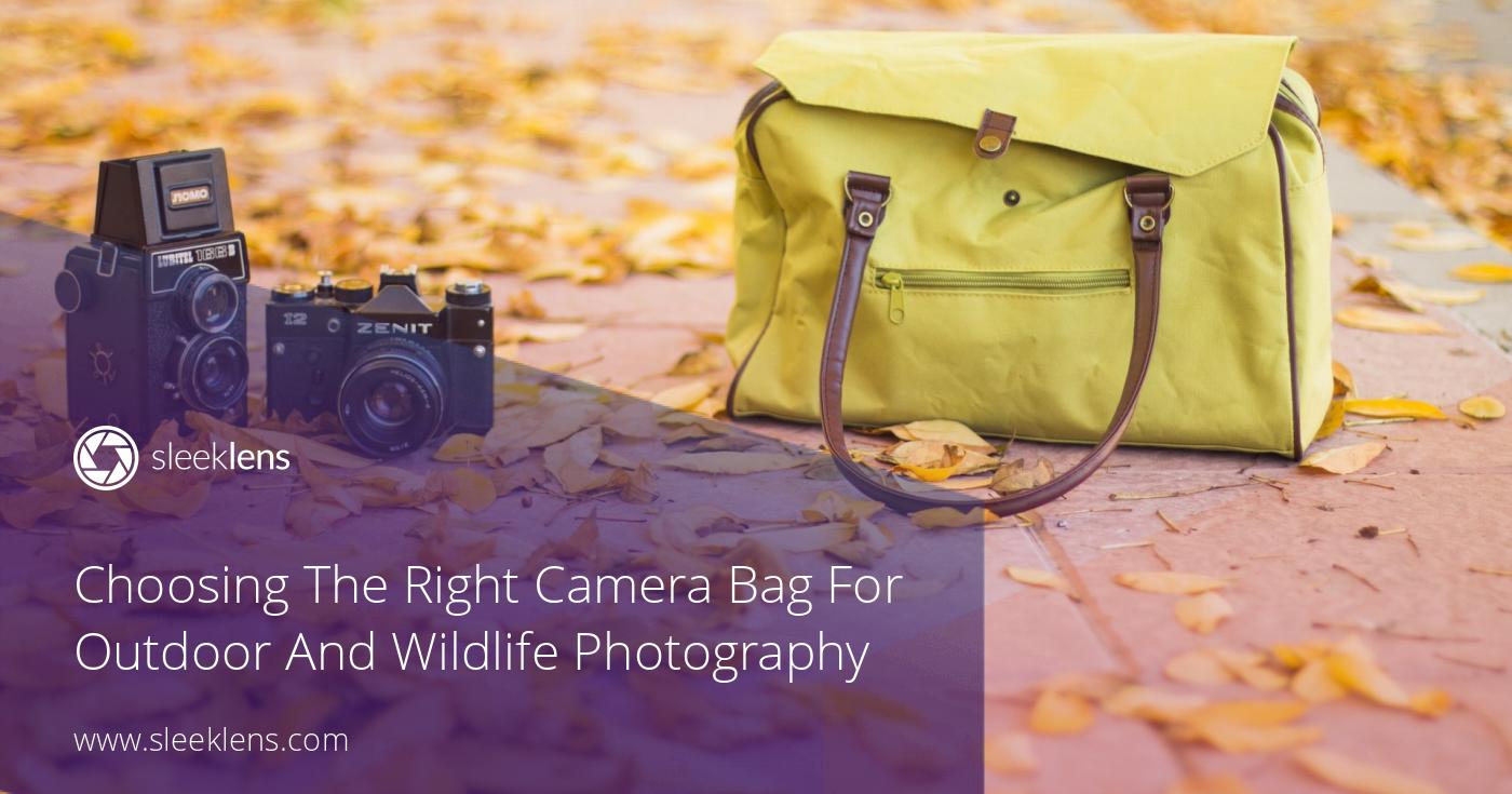 Choosing The Right Camera Bag For Outdoor And Wildlife Photography