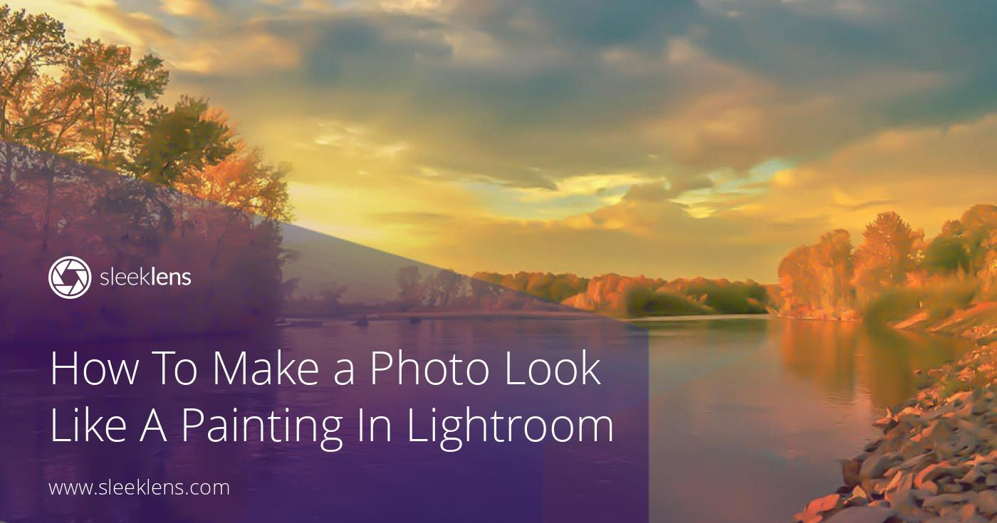 How to Make a Photo Look like a Painting in Lightroom